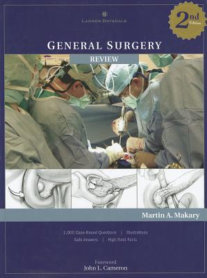 General Surgery Review - Makary, Martin A, MD, and Cameron, John L (Foreword by)