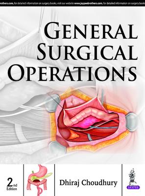 General Surgical Operations - Choudhury, Dhiraj