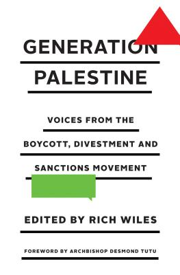 Generation Palestine: Voices from the Boycott, Divestment and Sanctions Movement - Wiles, Rich (Editor)