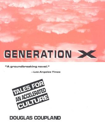Generation X: Tales for an Accelerated Culture - Coupland, Douglas