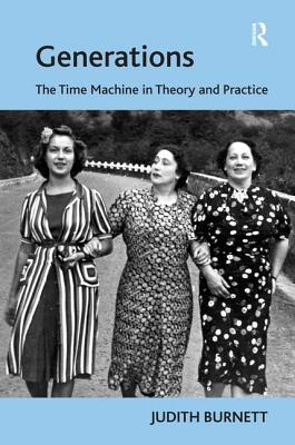 Generations: The Time Machine in Theory and Practice - Burnett, Judith