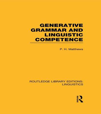 Generative Grammar and Linguistic Competence - Matthews, P H