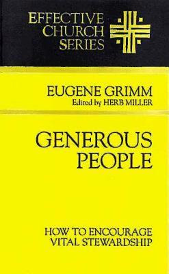 Generous People: How to Encourage Vital Stewardship (Effective Church Series) - Grimm, Eugene