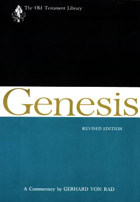 Genesis, Revised Edition: A Commentary - Rad, Gerhard Von