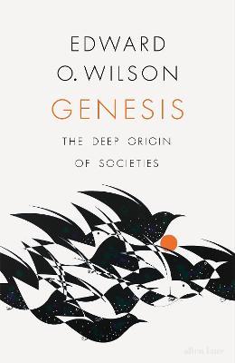 Genesis: The Deep Origin of Societies - Wilson, Edward O.