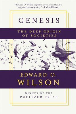 Genesis: The Deep Origin of Societies - Wilson, Edward O