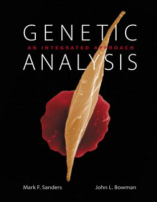 Genetic Analysis: An Integrated Approach Plus MasteringGenetics with eText -- Access Card Package - Sanders, Mark Frederick, and Bowman, John L.
