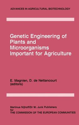 Genetic Engineering of Plants and Microorganisms Important for Agriculture - Magnien, E (Editor), and de Nettancourt, D (Editor)