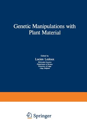 Genetic Manipulations with Plant Material - LeDoux, Lucien (Editor)