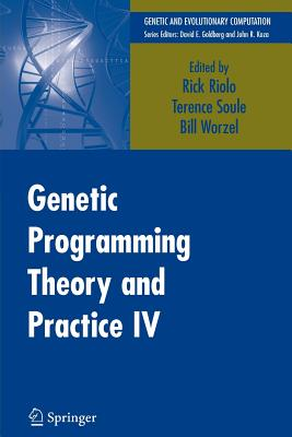 Genetic Programming Theory and Practice IV - Riolo, Rick (Editor)