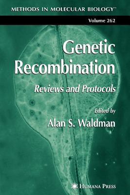 Genetic Recombination: Reviews and Protocols - Waldman, Alan S. (Editor)