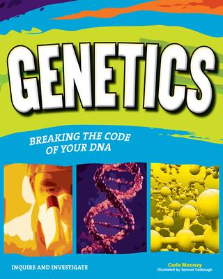 GENETICS: BREAKING THE CODE OF YOUR DNA - Mooney, Carla