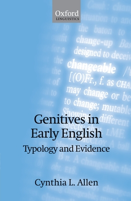 Genitives in Early English: Typology and Evidence - Allen, Cynthia L