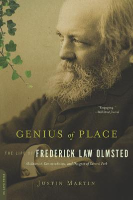 Genius of Place: The Life of Frederick Law Olmsted - Martin, Justin