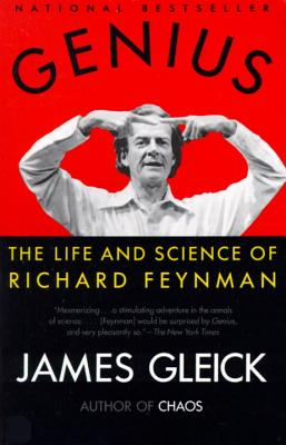 Genius: The Life and Science of Richard Feynman - Gleick, James