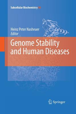 Genome Stability and Human Diseases - Nasheuer, Heinz-Peter (Editor)