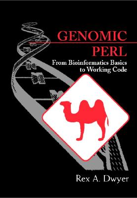 Genomic Perl: From Bioinformatics Basics to Working Code - Dwyer, Rex A