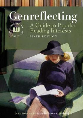 Genreflecting: A Guide to Popular Reading Interests - Herald, Diana Tixier, and Wiegand, Wayne A (Editor)
