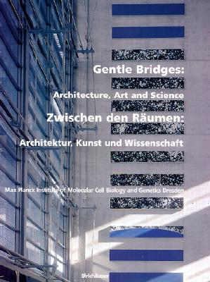 Gentle Bridges: Architecture, Art and Science - Hyman, Anthony, and Mack, Gerhard, and Pallasmaa, Juhani