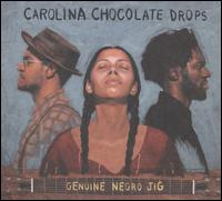 Genuine Negro Jig - Carolina Chocolate Drops