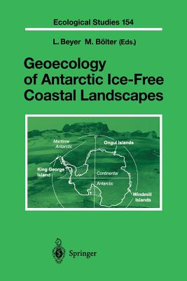 Geoecology of Antarctic Ice-Free Coastal Landscapes - Beyer, L (Editor)