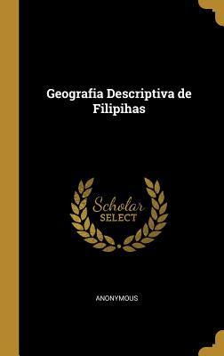 Geografia Descriptiva de Filipihas - Anonymous