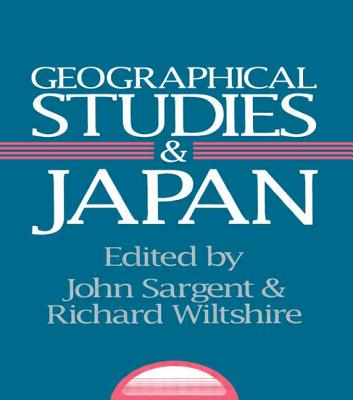 Geographical Studies and Japan - Sargent, John, Sir, and Wiltshire, Richard