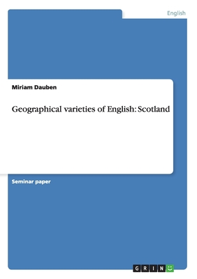 Geographical Varieties of English: Scotland - Dauben, Miriam