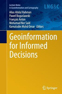 Geoinformation for Informed Decisions - Abdul Rahman, Alias (Editor)