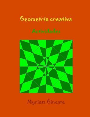 Geometria Creativa - Gineste, Myriam