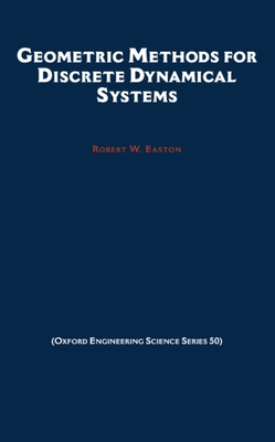 Geometric Methods for Discrete Dynamical Systems - Easton, Robert W
