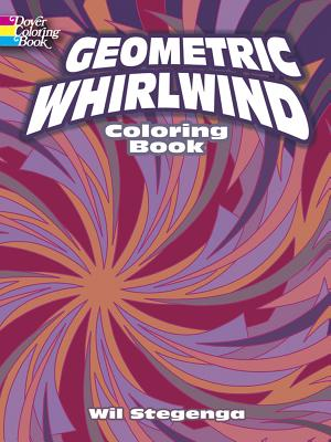 Geometric Whirlwind Coloring Book - Stegenga, Wil, and Coloring Books for Adults