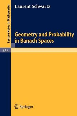 Geometry and Probability in Banach Spaces - Schwartz, L