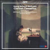 Georg Heinrich Backofen: Clarinet Concertos - Dieter Klöcker (clarinet); SWR Radio Orchestra Kaiserslautern; Johannes Moesus (conductor)