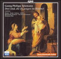 Georg Philipp Telemann: Drei sind, die da zeugen im Himmel - Claudia Schubert (alto); Das kleine Konzert; Ekkehard Abele (bass); Gotthold Schwarz (bass); Howard Crook (tenor);...