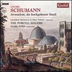Georg Schumann: Jerusalem, du hochgebaute Stadt