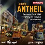 "George Antheil: Symphony No. 4 ""1942""; Symphony No. 5 ""Joyous""; Over the Plains"