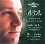George Benjamin: Shadowlines; Viola, Viola; Three Studies; Piano Sonata