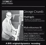 George Crumb: Madrigals; Makrokosmos III