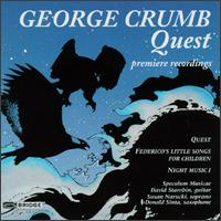 George Crumb: Quest; Night Music I; Federico's Little Songs for Children - Christopher Oldfather (celeste); Christopher Oldfather (piano); Daniel Druckman (percussion); David Starobin (concertina);...