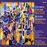 George Crumb: Songs, Drones and Refrains of Death; Roger Sessions: Concertino for Chamber Orchestra