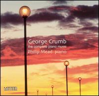 George Crumb: The Complete Piano Music - Philip Mead (piano)