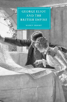George Eliot and the British Empire - Henry, Nancy
