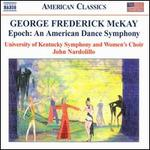 George Frederick McKay: Epoch - An American Dance Symphony