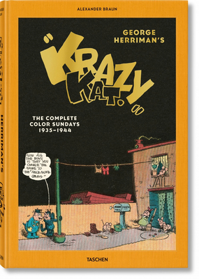"George Herriman's ""Krazy Kat"". The Complete Color Sundays 1935-1944 - Braun, Alexander"