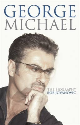 George Michael: The Biography - Jovanovic, Rob