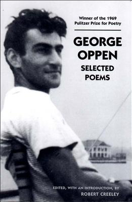George Oppen: Selected Poems - Creeley, Robert