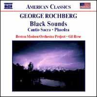 George Rochberg: Black Sounds; Cantio Sacra; Phaedra - Mary Nessinger (mezzo-soprano); Gil Rose (conductor)
