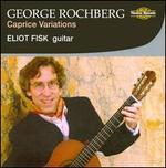 George Rochberg: Caprice Variations