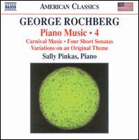 George Rochberg: Piano Music, Vol. 4 - Sally Pinkas (piano)